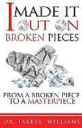I Made It Out on Broken Pieces: From a Broken Piece to a Masterpiece
