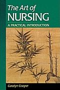Art of Nursing A Practical Introduction With Workbook