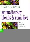Aromatherapy Blends & Remedies...
