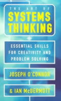 Art Of Systems Thinking Essential Skills