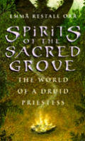 Spirits of the Sacred Grove The World of a Druid Priestess