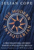 Modern Antiquarian A Pre Millennial Odyssey Through Megalithic Britain Including a Gazetteer to Over 300 Prehistoric Sites