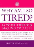 Why Am I So Tired Is Your Thyroid Making