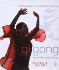 Qi Gong: The Chinese Art of Working with Energy