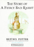 Original Peter Rabbit Books #20: The Story of a Fierce Bad Rabbit