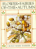 Flower Fairies of the Autumn: With the Nuts and Berries They Bring: Poems and Pictures