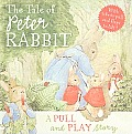 The Tale of Peter Rabbit: A Pull and Play Story (World of Beatrix Potter)