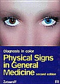 Diagnosis in Color: Physical Signs in General Medicine