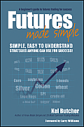 Futures Made Simple: A Beginner's Guide to Futures Trading for Success
