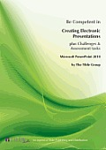 Microsoft PowerPoint 2010: Be Competent in Creating Electronic Presentations