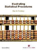 Illustrating Statistical Procedures: Finding Meaning in Quantitative Data