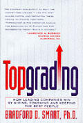 Topgrading How Leading Companies Win B Y