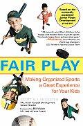 Fair Play Making Organized Sports A Grea