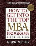 How to Get Into the Top MBA Programs 5th Edition