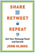 Share, Retweet, Repeat: Get Your Message Read and Spread Cover