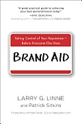Brand Aid Taking Control of Your Image Before Everyone Else Does