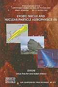 AIP Conference Proceedings / High Energy Physics #972: Exotic Nuclei and Nuclear/Particle Astrophysics (II): Proceedings of the Carpathian Summer School of Physics 2007