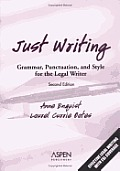 Just Writing Grammar Punctuation & Style for the Legal Writer 2nd Edition