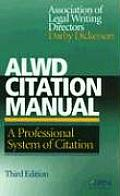 ALWD Citation Manual A Professional System of Citation 3rd Edtion