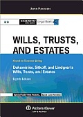 Casenote Legal Briefs: Wills, Trusts & Estates Keyed to Dukeminier, Sitkoff and Lindgren's Will's Trusts and Estates, 8th Ed.