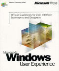 Microsoft Windows User Experience: Official Guidelines for User Interface Developers and Designers