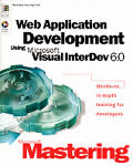 Web Application Development Using Microsoft Visual InterDev 6 with CDROM
