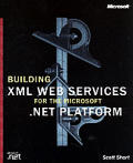 Building Web Services for the Microsoft .Net Platform with CDROM