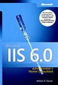 Microsoft IIS 6.0 Administrators Pocket Consultant