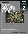 Writing Secure Code 2nd Edition Practical Strategies & Proven Techniques for Building Secure Applications in a Networked World