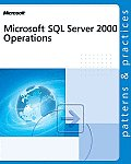 Microsoft SQL Server 2000 Operations (Patterns & Practices)