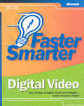Faster Smarter Digital Video