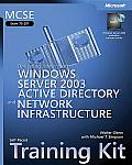 MCSE Self-Paced Training Kit: (Exam 70-297); Designing a Microsoft Windows Server 2003 Active Directory and Network Infrastructure with CDROM (Pro-Certification)