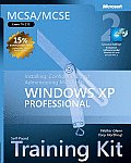 MCSA MCSE Self Paced Training Kit Exam 70 270 Installing Configuring & Administering Microsoft Windows XP Professional 2nd Edition