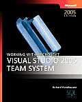 Working With Microsoft Visual Studio 2005 Team