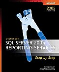 Microsoft SQL Server(tm) 2005 Reporting Services Step by Step (Step by Step)