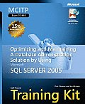 MCITP Self-Paced Training Kit (Exam 70-444): Optimizing and Maintaining a Database Administration Solution Using Microsoft SQL Server 2005 with CD (Pro-Certification)