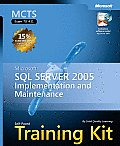 MCTS Self-Paced Training Kit (Exam 70-431): Microsoft SQL Server 2005--Implementation and Maintenance with CDROM (Pro-Certification)