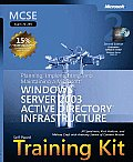 MCSE Self-Paced Training Kit (Exam 70-294): Planning, Implementing, and Maintaining a Microsoft Windows Server 2003 Active Directory Infrastructure wi
