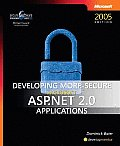 Developing More-Secure Microsoft ASP.Net 2.0 Applications (Pro-Developer)
