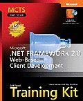 Microsoft .Net Framework 2.0 Web-Based Client Development: MCTS Self-Paced Training Kit (Exam 70-528) with CDROM (Pro-Certification)