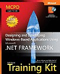 McPd Self-Paced Training Kit (Exam 70-548): Designing and Developing Windows -Based Applications Using the Microsoft .Net Framework
