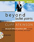 Beyond Bullet Points Using Microsoft Office PowerPoint 2007 to Create Presentations That Inform Motivate & Inspire