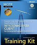 MCITP Self-Paced Training Kit: Exam 70-622: Supporting and Troubleshooting Applications on a Windows Vista Client for Enterprise Support Technicians w (Self-Paced Training Kits)