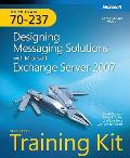 McItp Self-Paced Training Kit (Exam 70-237): Designing Messaging Solutions with Microsoft Exchange Server 2007