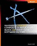 Programming Microsoft Composite UI Application Block & Smart Client Software Factory