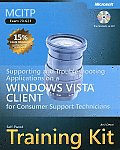 MCITP Self Paced Training Kit Exam 70 623 Supporting & Troubleshooting Applications on a Windows Vista Client for Consumer Support Technicians W