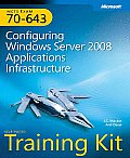 McTs Self-Paced Training Kit (Exam 70-643): Configuring Windows Server(r) 2008 Applications Infrastructure