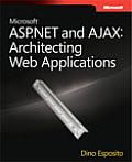 Microsoft ASP.NET and AJAX: Architecting Web Applications