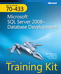MCTS Self-Paced Training Kit (Exam 70-433): Microsoft SQL Server 2008 Database Development