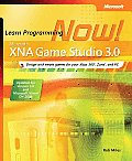 Microsoft(r) Xna(r) Game Studio 3.0: Learn Programming Now!